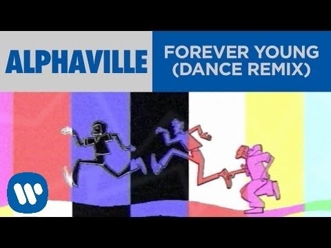 Alphaville - Forever Young (Dance Remix)