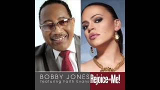 Bobby Jones feat. Faith Evans - Rejoice With Me