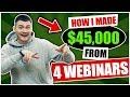 💰💰Normal dude makes $45,000 from 4 WEBINARS + HOW YOU CAN TOO