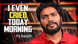 Video ''I even cried today morning'' - Pa Ranjith | Ingadhan Twistu | Open Pannaa MP3, 3GP, MP4, WEBM, AVI, FLV Juni 2018