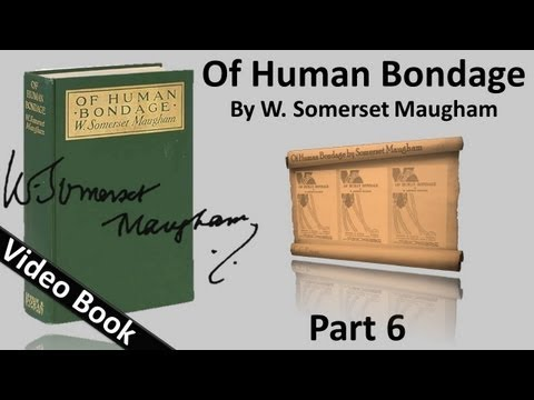 Video Part 06 - Of Human Bondage Audiobook by W. Somerset Maugham (Chs 61-73) download in MP3, 3GP, MP4, WEBM, AVI, FLV January 2017
