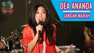 Dea Ananda - Jangan Marah #SaveLaguAnak Feat AkustikAsik