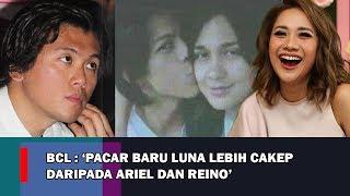 Video BCL Bocorin Wajah Pacar Luna Maya Lebih Ganteng Dari Reino dan Ariel MP3, 3GP, MP4, WEBM, AVI, FLV Juni 2019