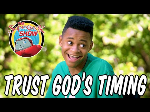 Trust God's Timing - The Superbook Show