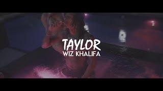 Wiz Khalifa - Taylor (Official Lyrics)