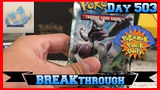 Pokemon Pack Daily BREAKthrough Booster Opening Day 503 - Featuring Gamerdynasty4ever by ThePokeCapital