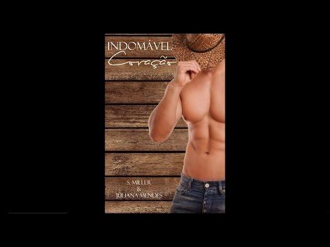 INDOMÁVEL CORAÇÃO - Book Trailer - do livro das autoras S. Miller e Juliana Mendes