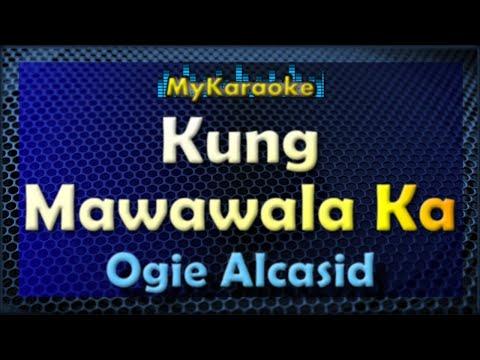 Kung Mawawala Ka - - Karaoke version in the style of Ogie Alcasid