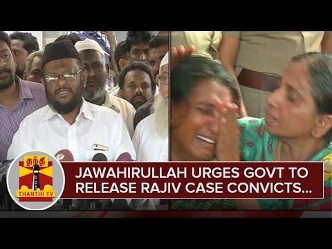 Jawahirullah-urges-Govt-to-Release-Rajiv-Case-Convicts-24-02-2016