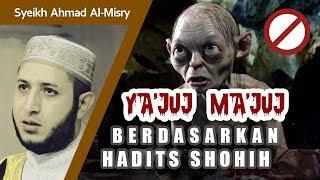 Video Seperti Apa, Dimana & Kapan Ya'juj Ma'juj Muncul ? - Syeikh Ahmad Al-Misry MP3, 3GP, MP4, WEBM, AVI, FLV Juni 2019
