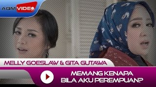Video Melly Goeslaw & Gita Gutawa - Memang Kenapa Bila Aku Perempuan? (OST Kartini) | Official Video MP3, 3GP, MP4, WEBM, AVI, FLV Mei 2017