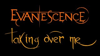 Lyrics to the live performance of the song Taking Over Me by the american rock band, Evanescence. From the album, Anywhere...