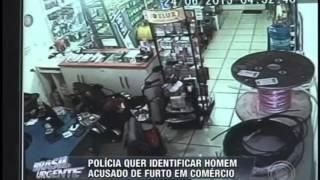Polícia quer identificar homem acusado de furto em comércio (03/07)