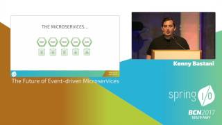 The Future of Event-driven Microservices with Spring Cloud Stream - Kenny Bastani @ Spring I/O 2017