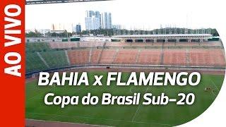 AO VIVO! Bahia x Flamengo  Sub-20