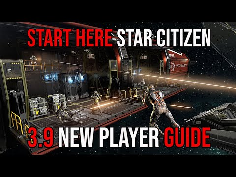 Start Here Star Citizen 3.9 Tutorial | New Player Guide