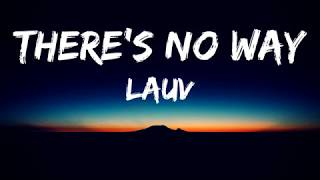 Lauv ft. Julia Michaels - There's No Way [Lyrics Video]