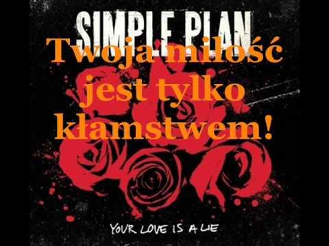 Simple Plan - Your Love Is A Lie (Tłumaczenie PL)