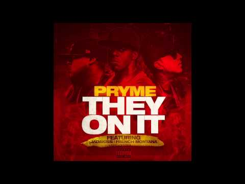 """Download PRYME  """"THEY ON IT"""" feat  FRENCH MONTANA AND JADAKISS MP3"""