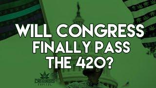 8. Will Congress Finally Pass The 420? | Puff Piece