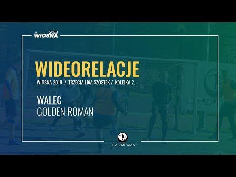 LIGA BEMOWSKA / WIOSNA 2018 / KOLEJKA 2. / WALEC - GOLDEN ROMAN