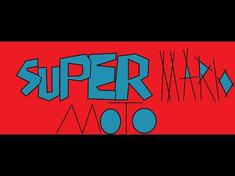 Blhava: R.I.G.O.T.D- Super Mario Moto (Unexpected Rage)