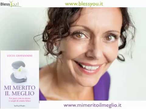 Lucia Giovannini di BlessYou! presenta Mi Merito il Meglio il suo nuovo libro