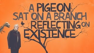 Nonton A Pigeon Sat On A Branch Reflecting On Existence Trailer   In Cinemas   On Demand From 24 April 2015 Film Subtitle Indonesia Streaming Movie Download