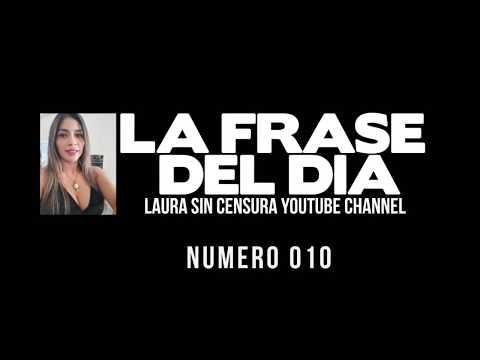 Frases celebres - FRASE DEL DIA 010 #LAURASINCENSURA #FRASESCELEBRES #FRASEDELDIA