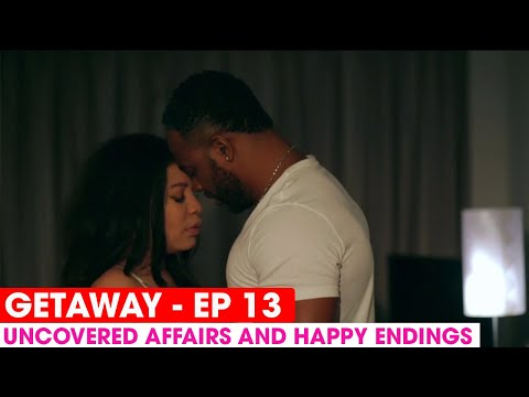 THE GETAWAY LAST EPISODE - UNCOVERED AFFAIRS AND HAPPY ENDINGS - FULL EPISODE #THEGETAWAY