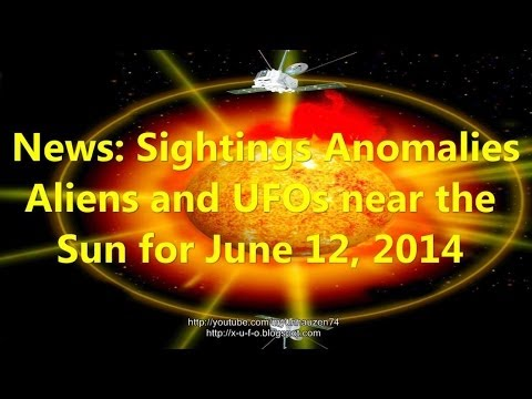 News: Sightings Anomalies Aliens and UFOs near the Sun for June 12, 2014