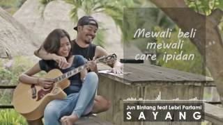 download lagu download musik download mp3 Jun Bintang feat Lebri Partami - SAYANG ( Lirik )