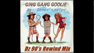 Ging Gang Gooly Dz 90s Rewind Mix   Inner Kneipe
