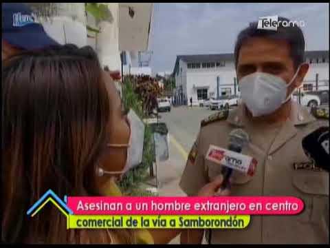 Asesinan a un hombre extranjero en centro comercial de la vía a Samborondón