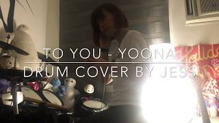 Video 윤아 (YOONA) X 이상순 '너에게 (To You)' (Drum Cover By Jess) MP3, 3GP, MP4, WEBM, AVI, FLV Mei 2018