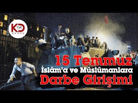 15 Temmuz İslâm'a ve Müslümanlara Darbe Girişimi