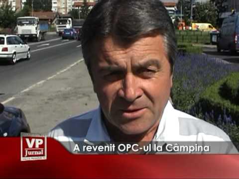 A revenit OPC-ul la Câmpina