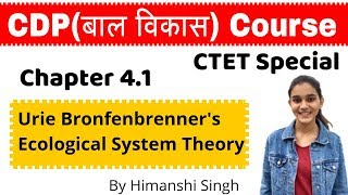 Urie Bronfenbrenner's Ecological systems Theory | CDP Chapter- 4.1 | for CTET, KVS, HTET, UP-TET