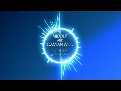 Midout and Damian Wild - Echoes (Midout Remix)
