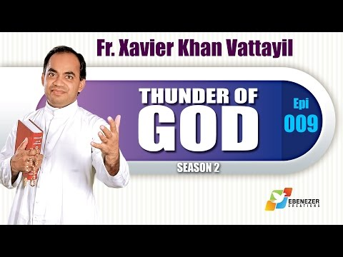 Thunder of God | Fr. Xavier Khan Vattayil | Season 2 | Episode 9