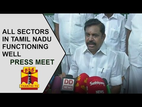 All Sectors functioning well in Tamil Nadu | Chief Minister Edappadi Palanisamy
