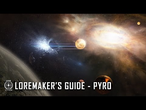 Star Citizen: Loremaker's Guide to the Galaxy — Pyro System
