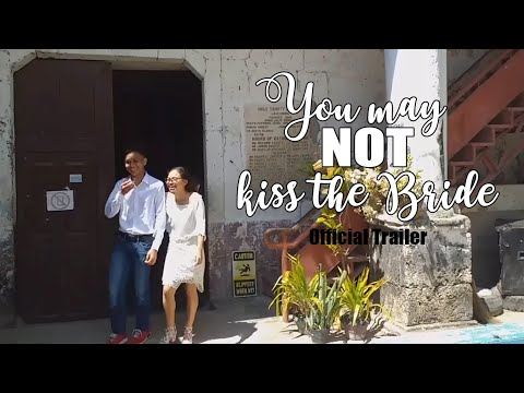 YOU MAY NOT KISS THE BRIDE Official Trailer