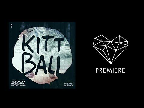 Juliet Sikora & King Brain - Katerschmaus [Kittball]