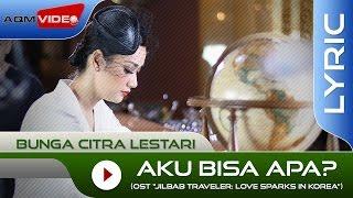 Video Bunga Citra Lestari - Aku Bisa Apa? (OST. Jilbab Traveler) | Official Lyric Video MP3, 3GP, MP4, WEBM, AVI, FLV September 2017