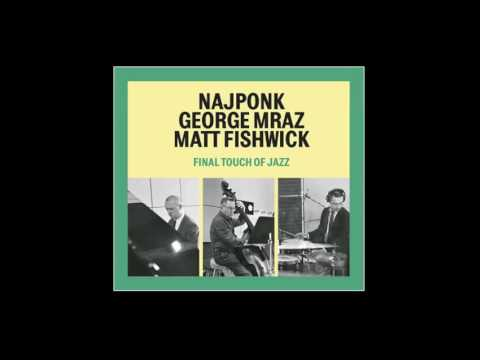 Minority - Najponk _ George Mraz _ Matt Fishwick