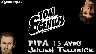 Tom&Gen1us - Avec Julien Tellouck sur FIFA 15