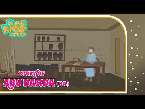 Sahaba Stories - Companions Of The Prophet | Abu Darda (RA) | Islamic Kids Stories