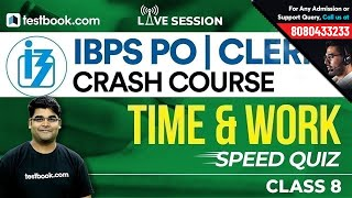 IBPS PO   Clerk Prelims Crash Course   Quant Class 8   Time & Work Speed Quiz by Utkarsh Sir