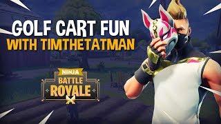 Golf Cart Fun With TimTheTatman - Fortnite Battle Royale Gameplay - Ninja